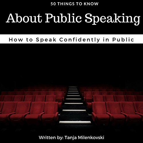 50 Things to Know About Public Speaking: 50 Things to Know