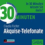 30 Minuten für profitable Akquise-Telefonate