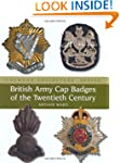 British Army Cap Badges of the Twenti...