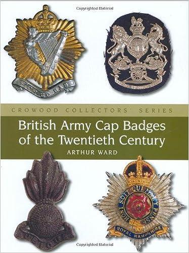 359f65d447c British Army Cap Badges of the Twentieth Century  Arthur Ward   9781861269614  Books - Amazon.ca