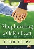 Shepherding a Child's Heart, Tedd Tripp - DVD Set