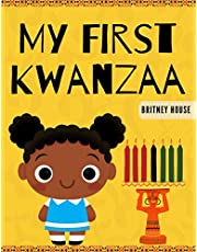 My First Kwanzaa: The Pan-Afrikan Holiday Time, Kwanzaa, For The Whole Family Early Bird Stories For Kids To Celebrate 7 Days Of Kwanzaa