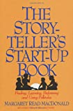 Storyteller's Start-Up Book, Margaret Read MacDonald, 0874833051