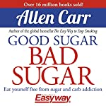 Good Sugar Bad Sugar | Allen Carr