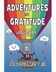 Adventures In Gratitude - Discovering Gratitude: 28-Day Journal For Kids