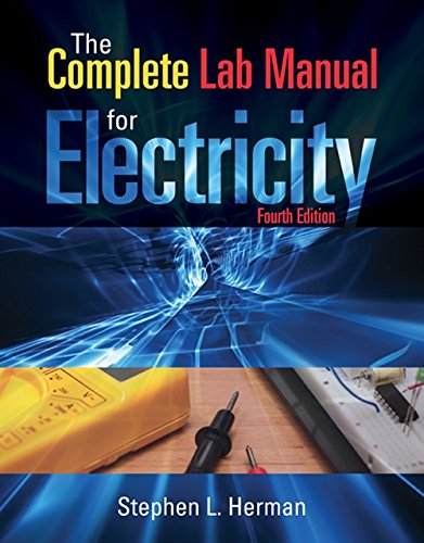 The Complete Lab Manual for Electricity