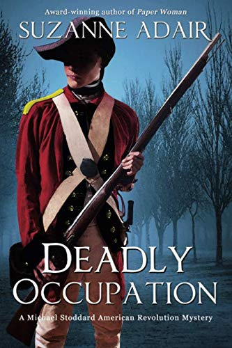 Deadly Occupation (A Michael Stoddard American Revolution Mystery) (Volume 1)