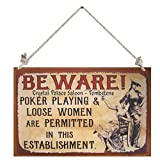 Old West wood Sign Slogans Quotes 12''x18'' Beware Loose Women Poker Playing Crystal Palace Tombstone