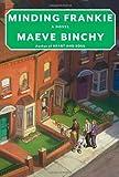 Minding Frankie, Maeve Binchy, 0307273563