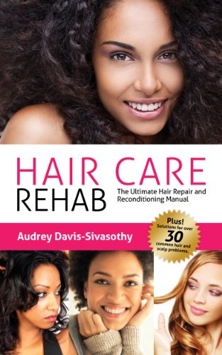 (Hair Care Rehab: The Ultimate Hair Repair & Reconditioning Manual)