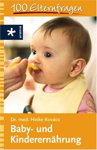 100 Elternfragen: Baby- und Kinderernährung