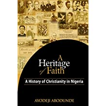 A Heritage of Faith: A History of Christianity in Nigeria