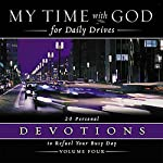 My Time With God for Daily Drives: Vol. 4: 20 Personal Devotions to Refuel Your Day |  Thomas Nelson, Inc