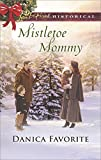 Mistletoe Mommy (Love Inspired Historical) by  Danica Favorite in stock, buy online here