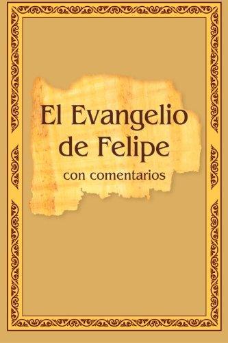 El Evangelio de Felipe con comentarios (Spanish Edition) [Vladimir Antonov] (Tapa Blanda)