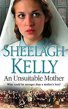 An Unsuitable Mother - Kindle edition by Sheelagh Kelly ...
