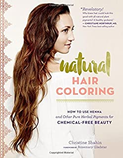 Book Cover: Natural Hair Coloring: How to Use Henna and Other Pure Herbal Pigments for Chemical-Free Beauty