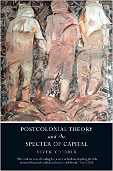 Postcolonial Theory and the Specter of Capital by Vivek Chibber (2013-03-18)
