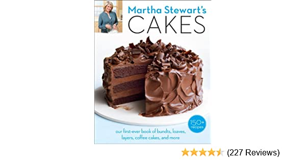 Martha Stewarts Cakes Our First Ever Book Of Bundts Loaves