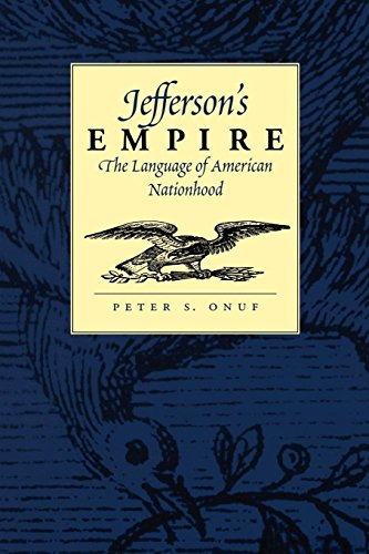 Jefferson's Empire: The Language of American Nationhood (Jeffersonian America)