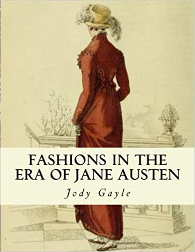 Fashions in the Era of Jane Austen: Ackermann's Repository of Arts by Jody Gayle (2012-12-14)