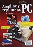 img - for Ampliar y Reparar Su PC (Spanish Edition) book / textbook / text book