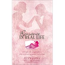 Romance in Real Life: 101 Tips and Inspiration for Improving Your Marriage (Inspirational Library) by Ellyn Sanna (2002-04-01)