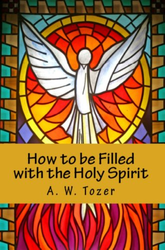 How to be Filled with the Holy Spirit by [Tozer, A. Z.]