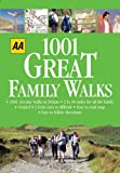 1001 Great Family Walks, AA Publishing, 0749542675