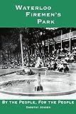 Waterloo Firemen's Park, Dorothy Jensen, 1420819305
