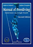Manual of Freediving Underwater on a single breath Second Edition by Umberto Pelizzari (2016-02-01)