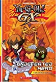 Undefeated Hero: Chapter Book #4 (Yu-Gi-Oh Gx)