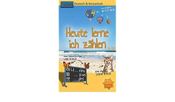 Amazon Com Heute Lerne Ich Zählen Deutsch Koreanisch Bilingual
