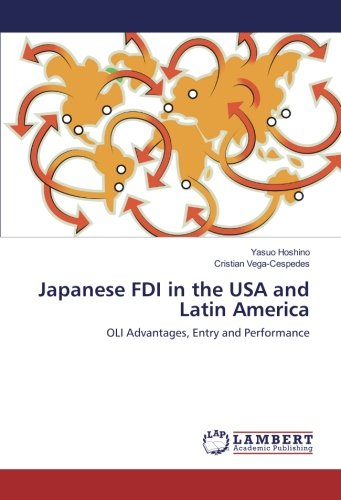 星野靖雄 (IPU・環太平洋大学), Cristian Vega-Cespedes (SUGEF)著『Japanese FDI in the USA and Latin America : OLI Advantages, Entry and Performance』