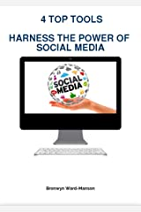 4 Top Tools harness the Power of Social Media Kindle Edition