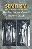 Semitism : The Whence and Whither, 'How Dear Are Your Counsels', Cragg, Kenneth, 1845190718
