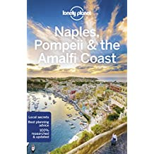 Lonely Planet Naples, Pompeii & the Amalfi Coast 6th Ed.: 6th Edition