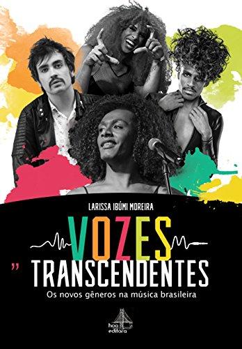 Vozes Transcendentes. Os Novos Gêneros na Música Brasileira