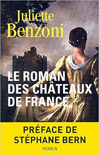 Amazon Fr Le Roman Des Chateaux De France 1 Juliette