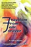 Freedom from Fear Forever, James V. Durlacher, 0964571315