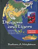 Dragons and Tigers : A Geography of South, East, and Southeast Asia, Weightman, Barbara A., 0471484768