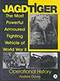 Jagdtiger: The Most Powerful Armoured Fighting Vehicle of World War II: OPERATIONAL HISTORY (Schiffer Military History)