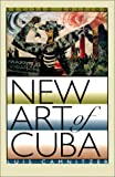 New Art of Cuba: Revised Edition (Joe R. and Teresa Lozano Long Series in Latin American and Latino Art and Culture)