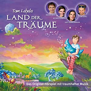 Tom Lehels Land der Träume Hörspiel