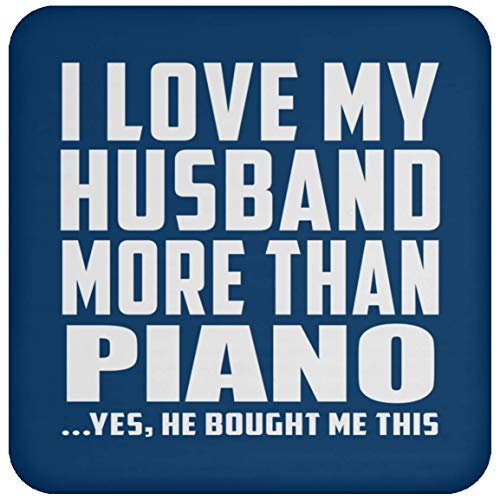 Designsify I Love My Husband More Than Piano - Drink Coaster Royal/One Size, Non Slip Cork Back Protective Mat, for Birthday Wedding Anniversary Christmas - Piano Wood Card