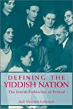 img - for Defining the Yiddish Nation: The Jewish Folklorists of Poland (Raphael Patai Series in Jewish Folklore and Anthropology) book / textbook / text book