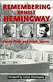Remembering Ernest Hemingway, James Plath and Frank D. Simons, 0964173565