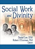 Social Work and Divinity, Frederick L. Ahearn, 0789027577