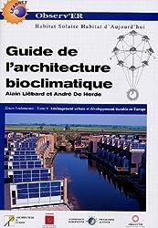 Guide de l'architecture bioclimatique : Tome 6, Aménagement urbain et développement durable en Europe