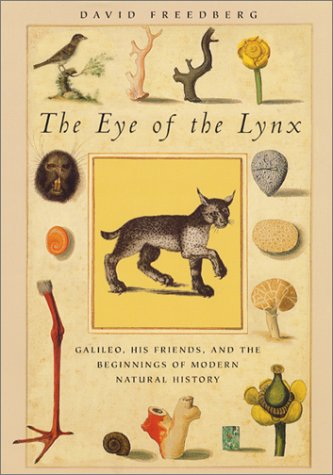 The Eye of the Lynx: Galileo, His Friends, and the Beginnings of Modern Natural History